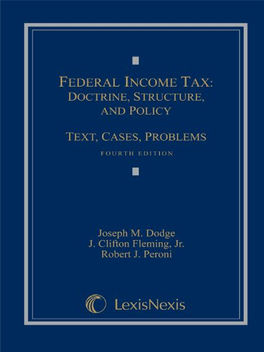 Federal Income Tax Doctrine, Structure, and Policy: Text, Cases, Problems 4th 2011 edition cover