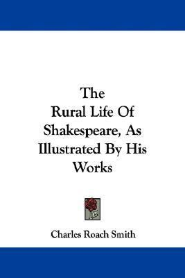 Rural Life of Shakespeare, As Illustrated by His Works N/A edition cover