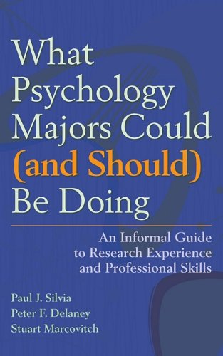 What Psychology Majors Could (And Should) Be Doing An Informal Guide to Research Experience and Professional Skills  2009 9781433804380 Front Cover
