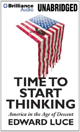 Time to Start Thinking: America in the Age of Descent, Library Edition  2012 edition cover