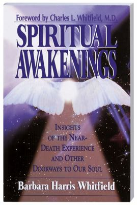 Spiritual Awakenings Insights of the Near-Death Experience and Other Doorways to the Soul  1995 9781558743380 Front Cover