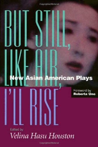 But Still, Like Air, I'll Rise New Asian American Plays N/A 9781566395380 Front Cover