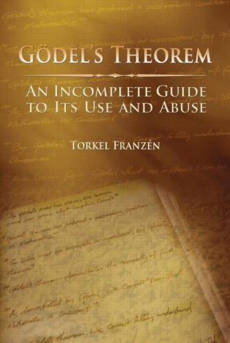 G�del's Theorem An Incomplete Guide to Its Use and Abuse  2005 edition cover