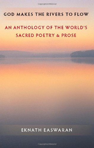 God Makes the Rivers to Flow An Anthology of the World's Sacred Poetry and Prose 3rd (Revised) edition cover