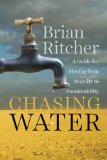 Chasing Water A Guide for Moving from Scarcity to Sustainability  2014 edition cover