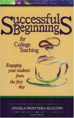 Successful Beginnings in College Teaching How to Engage Your Students, and Keep Them Engaged, from Day 1  2001 edition cover