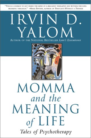 Momma and the Meaning of Life Tales of Psychotherapy  2000 (Reprint) edition cover