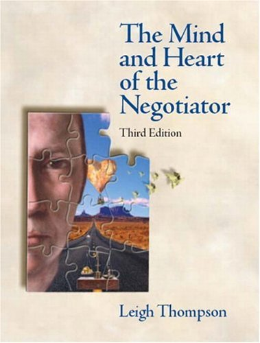 Mind and Heart of the Negotiator  3rd 2005 9780131407381 Front Cover