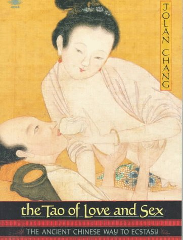 Tao of Love and Sex The Ancient Chinese Way to Ecstasy Revised  edition cover