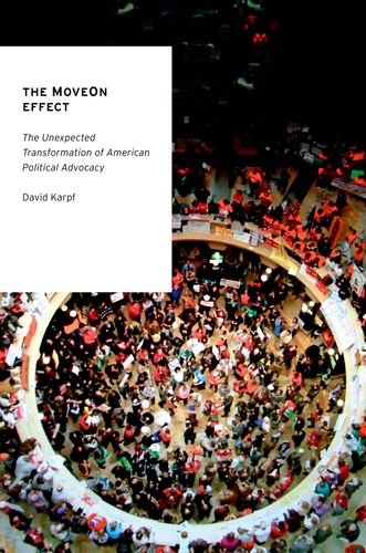 MoveOn Effect The Unexpected Transformation of American Political Advocacy  2012 edition cover