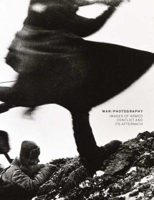War/Photography Images of Armed Conflict and Its Aftermath  2012 edition cover