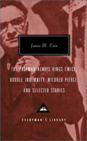 Postman Always Rings Twice, Double Indemnity, Mildred Pierce, and Selected Stories   2003 edition cover