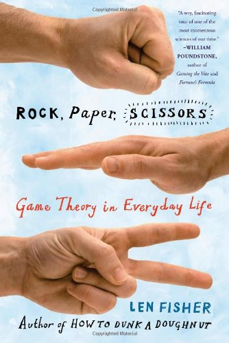 Rock, Paper, Scissors Game Theory in Everyday Life  2008 edition cover