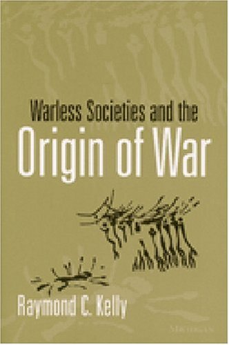 Warless Societies and the Origin of War   2000 edition cover