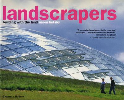 Landscrapers Building with the Land N/A 9780500285381 Front Cover