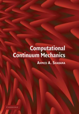 Computational Continuum Mechanics   2010 9780521174381 Front Cover