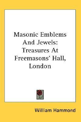 Masonic Emblems and Jewels : Treasures at Freemasons' Hall, London N/A 9780548128381 Front Cover