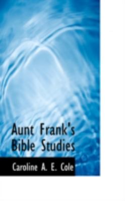 Aunt Frank's Bible Studies:   2008 edition cover