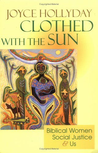 Clothed with the Sun Biblical Women, Social Justice, and Us N/A edition cover