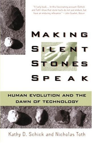 Making Silent Stones Speak Human Evolution and the Dawn of Technology  1994 edition cover