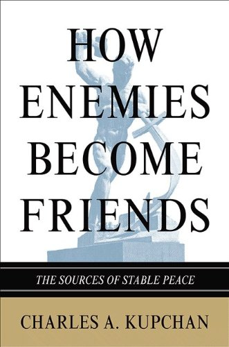 How Enemies Become Friends The Sources of Stable Peace  2012 edition cover