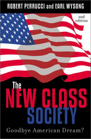 New Class Society Goodbye American Dream? 2nd 2002 (Revised) 9780742519381 Front Cover