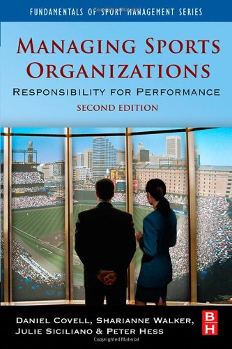 Managing Sports Organizations Responsibility for Performance 2nd 2007 (Revised) 9780750682381 Front Cover