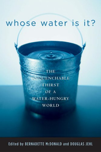 Whose Water Is It? The Unquenchable Thirst of a Water-Hungry World  2003 edition cover