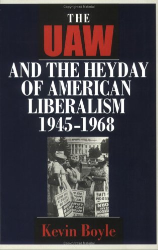 UAW and the Heyday of American Liberalism, 1945-1968  N/A 9780801485381 Front Cover