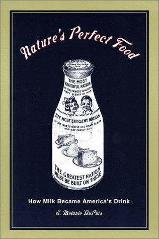 Nature's Perfect Food How Milk Became America's Drink  2001 edition cover