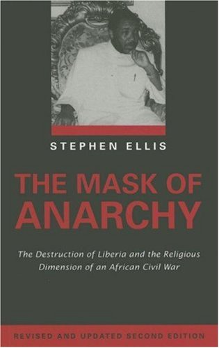 Mask of Anarchy The Destruction of Liberia and the Religious Dimension of an African Civil War 2nd 2006 (Revised) edition cover
