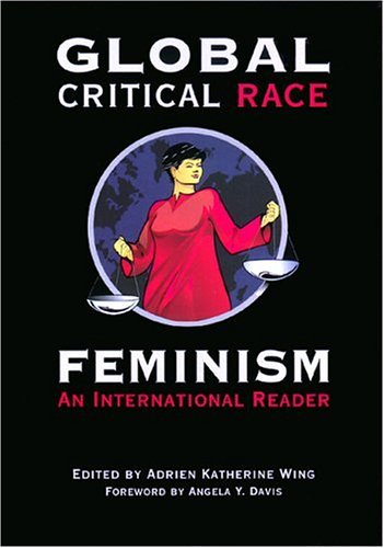 Global Critical Race Feminism An International Reader  2000 9780814793381 Front Cover