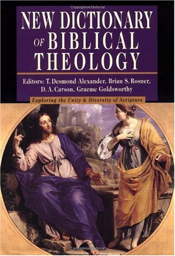 New Dictionary of Biblical Theology Exploring the Unity and Diversity of Scripture  2000 edition cover