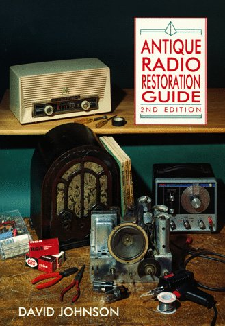 Antique Radio and Restoration Guide  2nd 1998 (Revised) 9780870696381 Front Cover