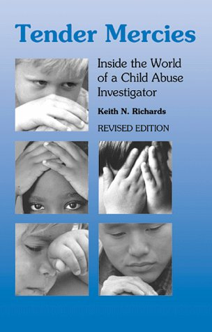 Tender Mercies Inside the World of a Child Abuse Investigator 2nd 1998 (Revised) 9780878687381 Front Cover