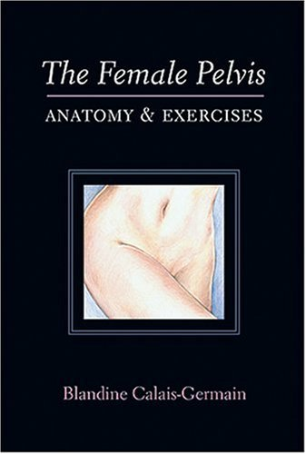Female Pelvis : Anatomy and Exercises  2003 edition cover