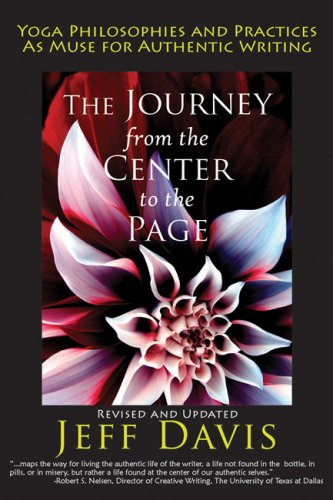 Journey from the Center to the Page Yoga Philosophies and Practices as Muse for Authentic Writing 2nd 2008 edition cover