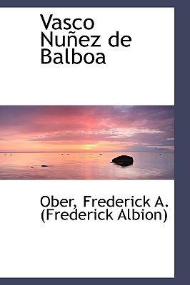 Vasco Nuñez de Balbo N/A 9781113491381 Front Cover