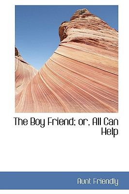 Boy Friend; or, All Can Help N/A 9781113631381 Front Cover
