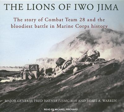 The Lions of Iwo Jima: The Story of Combat Team 28 and the Bloodiest Battle in Marine Corps History, Library Edition  2008 9781400137381 Front Cover