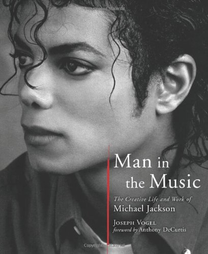 Man in the Music The Creative Life and Work of Michael Jackson  2011 edition cover