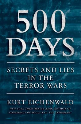 500 Days Secrets and Lies in the Terror Wars  2012 edition cover