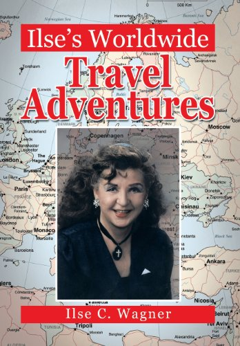 Ilse's Worldwide Travel Adventures:   2013 9781483675381 Front Cover