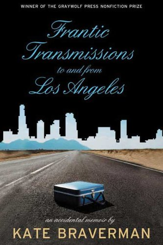 Frantic Transmissions to and from Los Angeles An Accidental Memoir  2006 edition cover