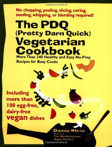 PDQ (Pretty Darn Quick) Vegetarian Cookbook 240 Healthy and Easy No-Prep Recipes for Busy Cooks  2004 9781557884381 Front Cover