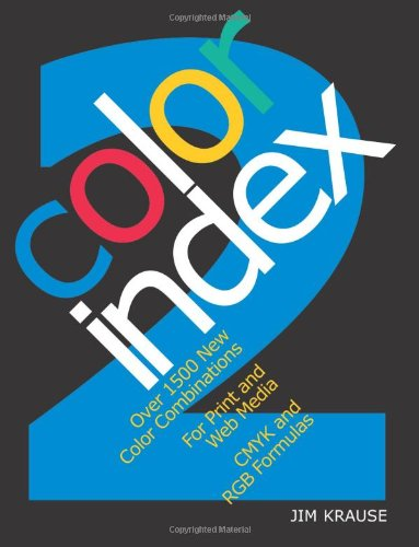 Color Index 2 Over 1500 New Color Combinations for Print and Web Media CMYK and RGB Formulas  2007 edition cover