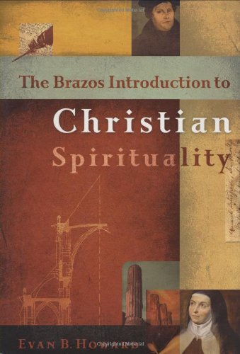 Brazos Introduction to Christian Spirituality   2008 9781587430381 Front Cover