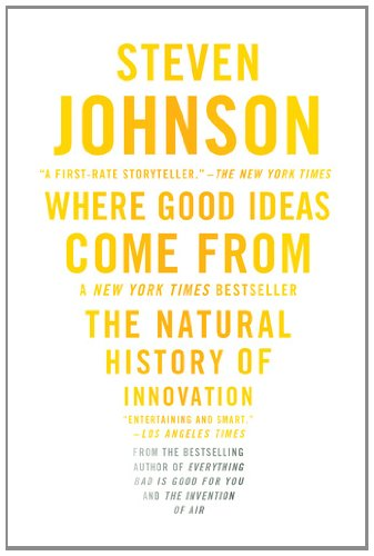 Where Good Ideas Come From The Natural History of Innovation  2011 edition cover