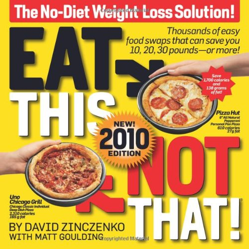 Eat This Not That! 2010 The No-Diet Weight Loss Solution  2009 (Revised) edition cover