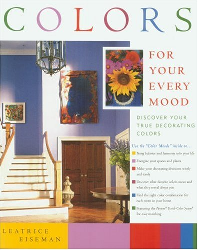 Colors for Your Every Mood Discover Your True Decorating Colors  2000 edition cover